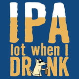 IPA Lot When I Drink  - Ladies T-Shirt V-Neck