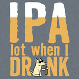IPA Lot When I Drink - Lightweight Tee