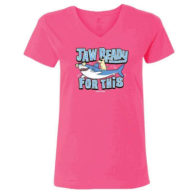 Jaw Ready For This? - Ladies T-Shirt V-Neck