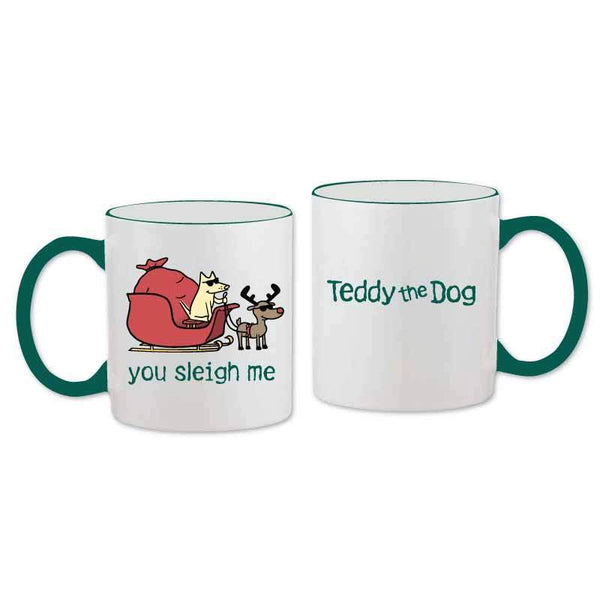 You Sleigh Me - Coffee Mug