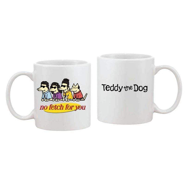 No Fetch For You - Coffee Mug