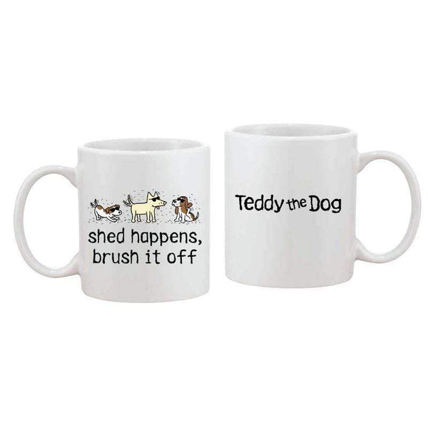 Shed Happens, Brush It Off - Coffee Mug
