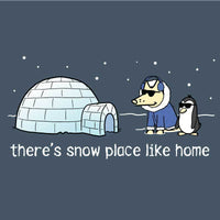 There's Snow Place Like Home - Classic Long-Sleeve T-Shirt