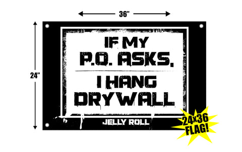 Jelly Roll If My P.O. Asks 24x36 Flag