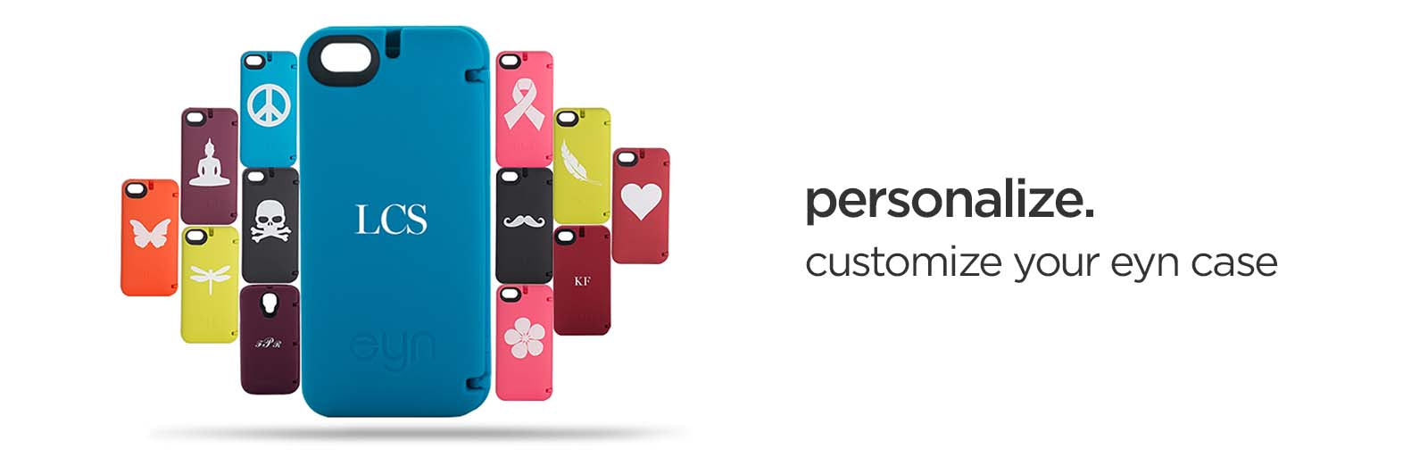 personalize. customize your EYN case