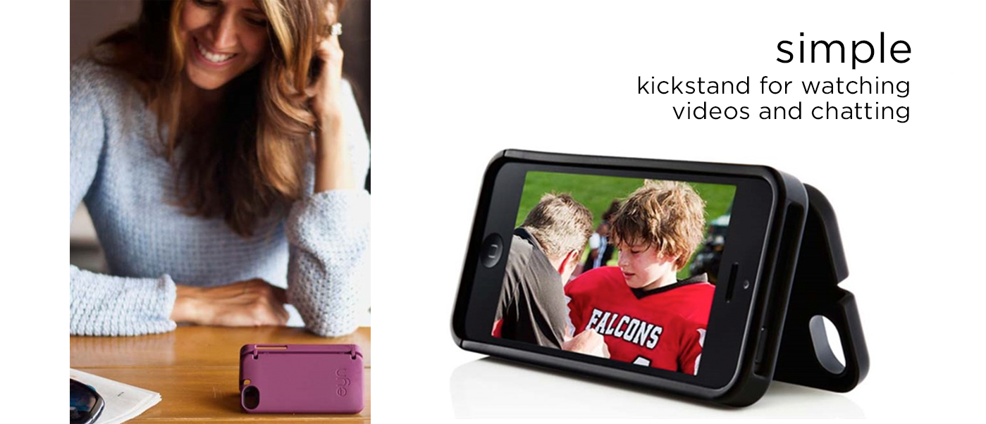 simple: kickstand for watching videos and chatting