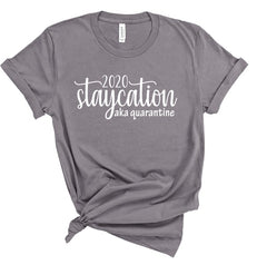 2020 Staycation aka Quarantine Softstyle Graphic Tee
