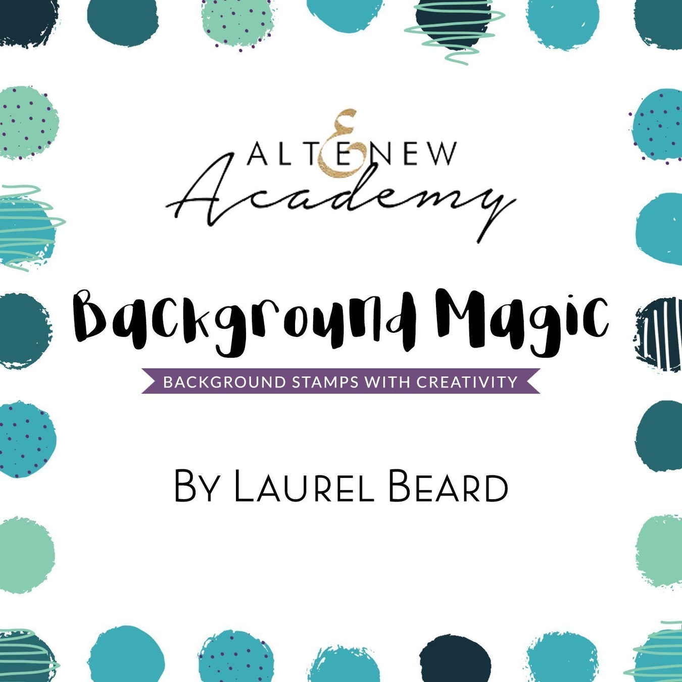 Background Magic: Background Stamps with Creativity Class