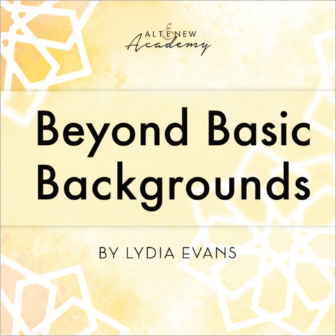 Beyond Basic Backgrounds Class