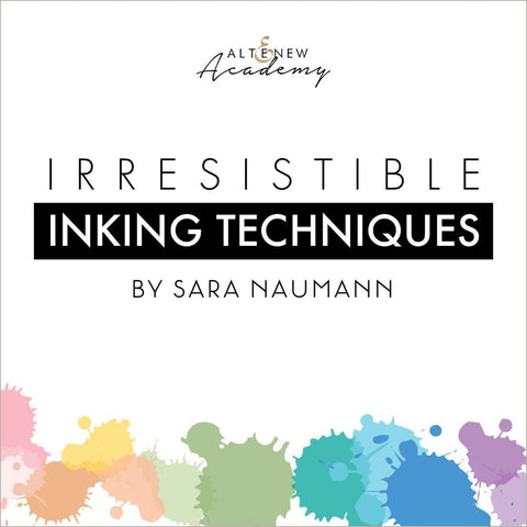 Irresistible Inking Techniques Class