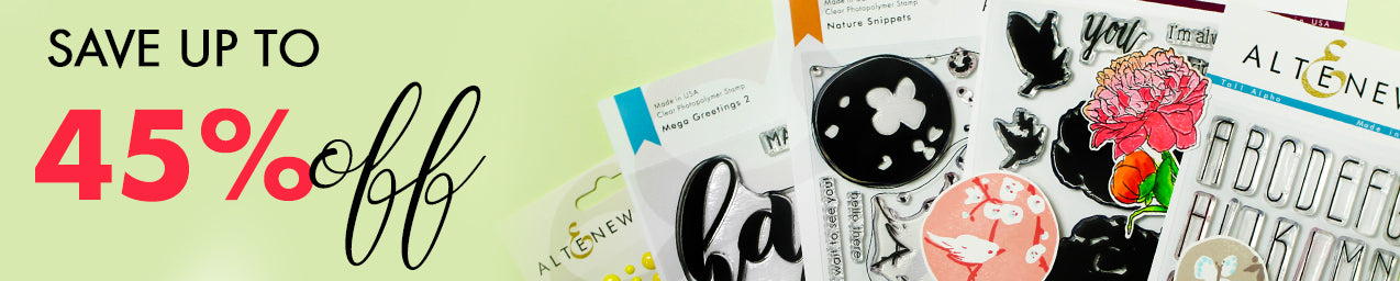 Save up to 45% on stamps, dies, inks, and more!