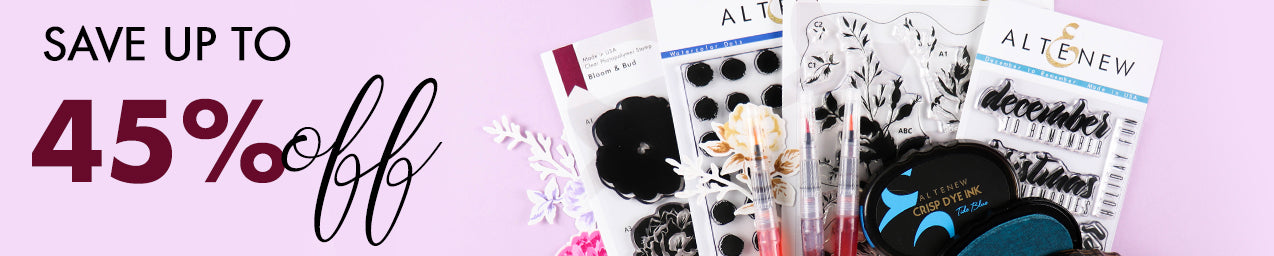 Get up 45% Off on stamps, dies, inks and more!