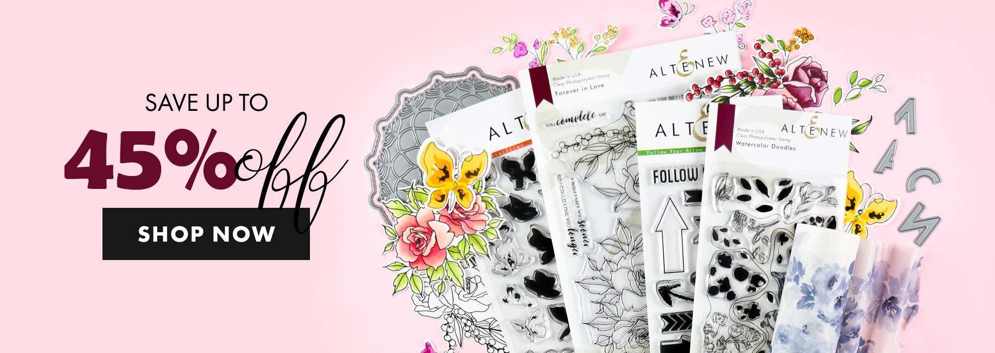 Save up to 45% off on stamps, diea, inks and more