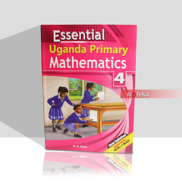 Nofeka Uganda Education and Learning Essential Uganda Primary Mathematics Book 4