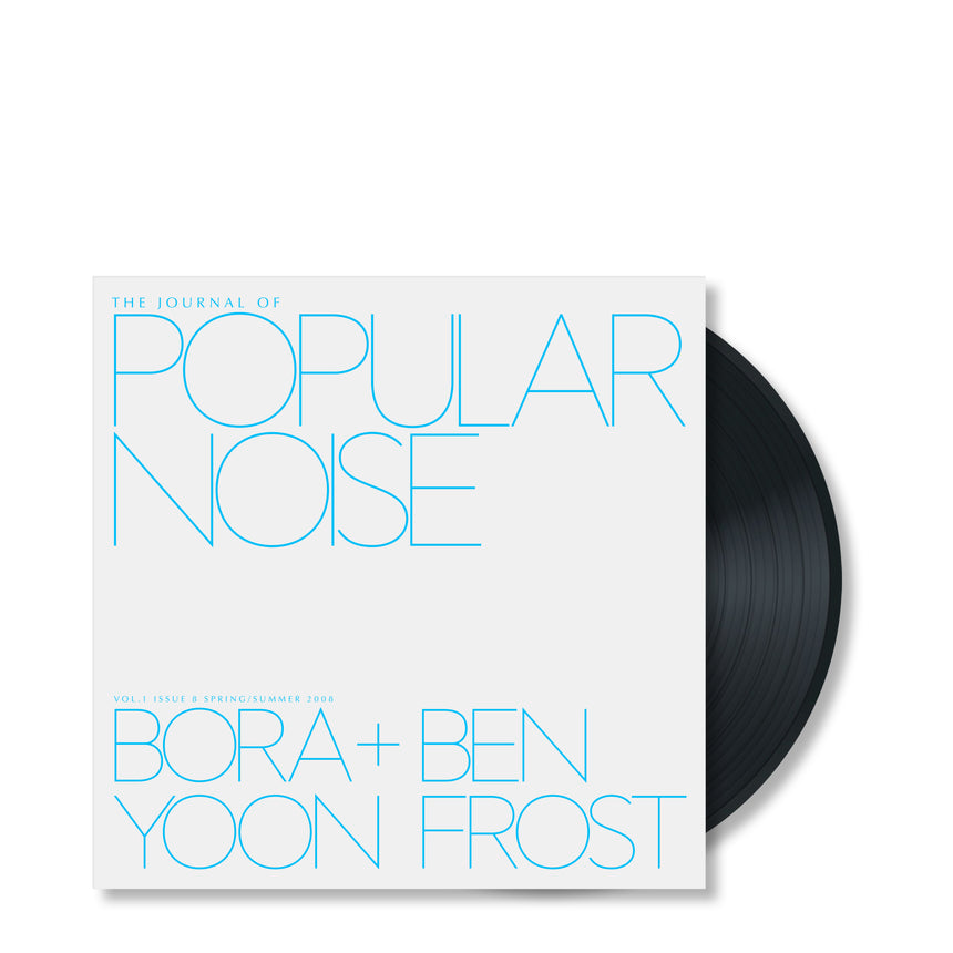 Journal of Popular Noise Issue 8 - Bora Yoon + Ben Frost