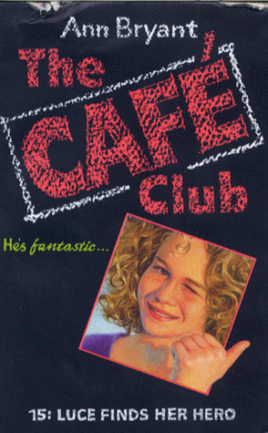 The Café Club 15 - Luce Finds Her Hero