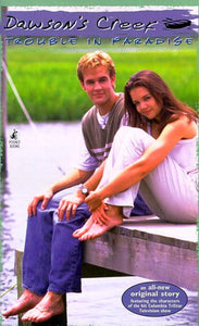 Dawson's Creek - Trouble in Paradise
