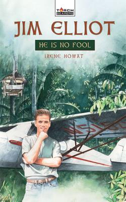 Jim Elliot - He is no fool