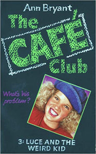 The Café Club 3 - Luce and the Weird Kid