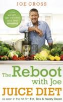 The Reboot With Joe Juice Diet Lose Weight Get Healthy And Feel Amazing