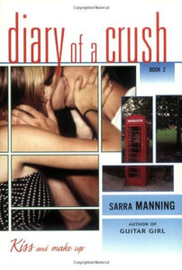 Diary of a Crush - Kiss and Make Up
