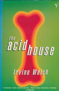 The Acid House By Welsh, Irvine ( Author) 1995 Paperback