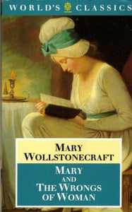 Mary and the Wrongs of Women (World's Classics)