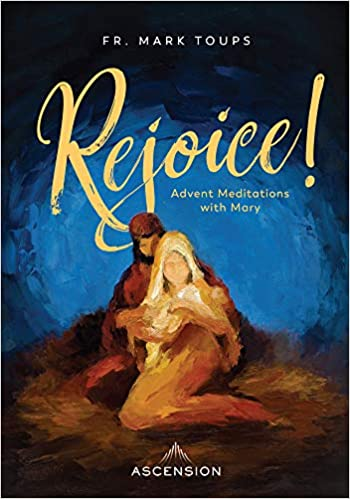 Rejoice! Advent Meditations with Mary