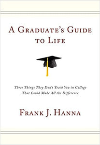 A Graduate's Guide to Life
