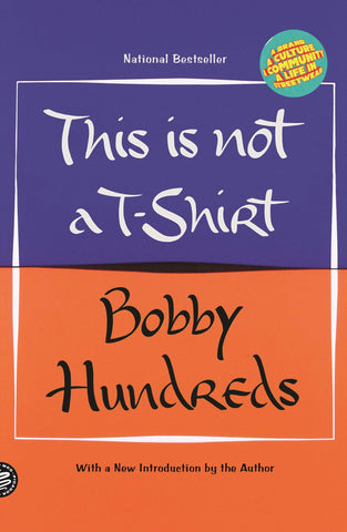 "The Hundreds Book "" This Is Not A T-Shirt "" By Bobby Hundreds Paperback Edition"