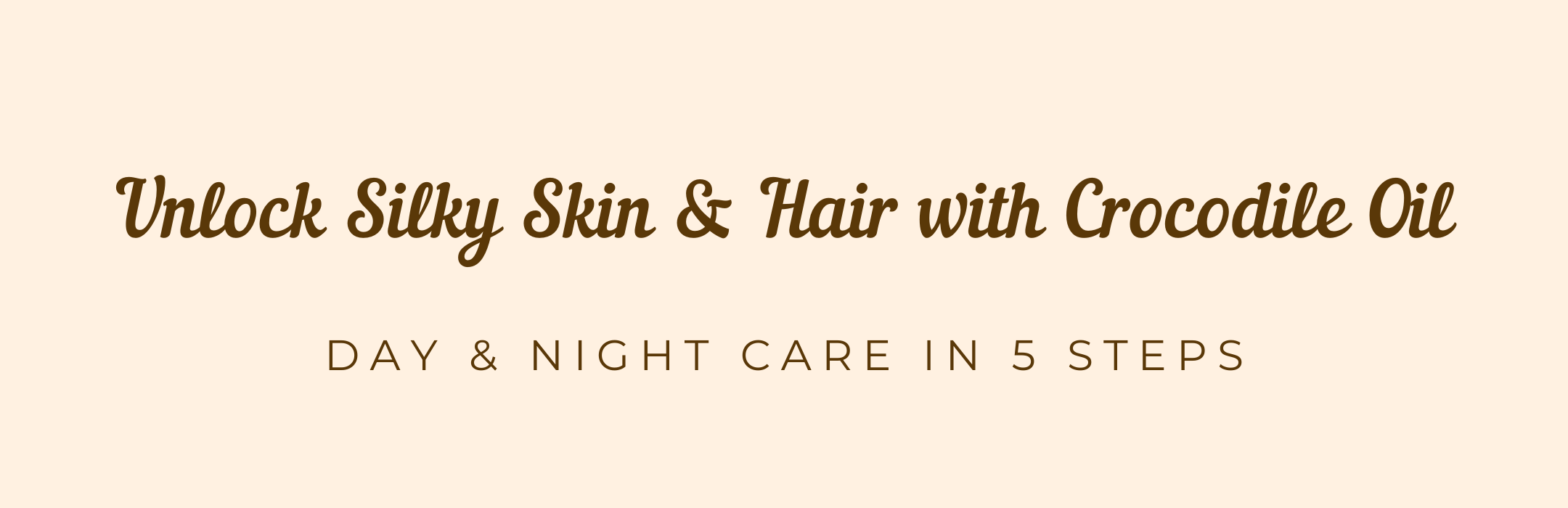 Day and night care in 5 steps