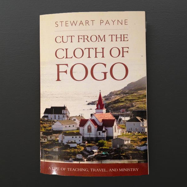 Cut From The Cloth Of Fogo - Stewart Payne
