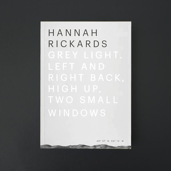 Hannah Rickards - Grey light. Left and right back, high up, two small windows