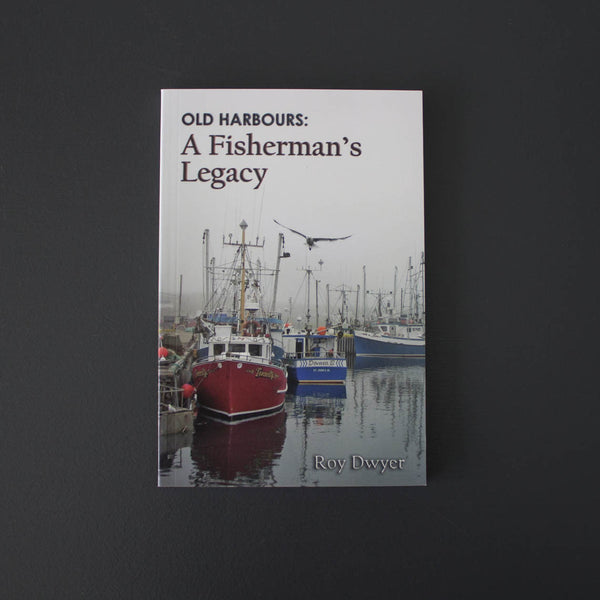 Old Harbours: A Fisherman's Legacy