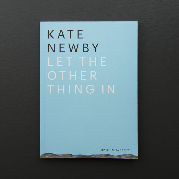 Kate Newby – Let The Other Thing In