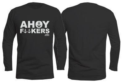 Ahoy Fuckers Long Sleeve Black