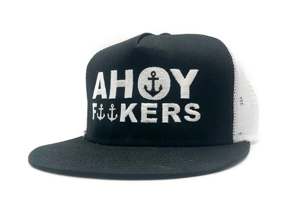 AHOY F**KERS BLACK & WHITE TRUCKER
