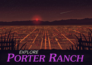 Explore Porter Ranch Art Print