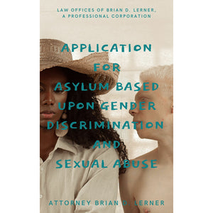 Application for Asylum based upon Gender Discrimination and Sexual Abuse - Rocket Immigration Petitions
