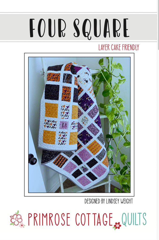 Four Square pattern by Primrose Cottage Quilts, Layer Cake Friendly