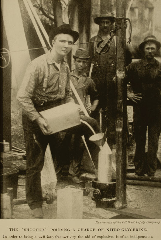 "The ""Shooter"" Pouring A Charge Of Nitro-Glycerine 1905"
