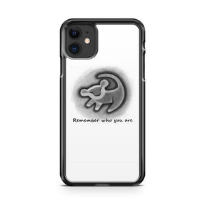 Remember Who You Are The Lion King iPhone 11 Case Cover