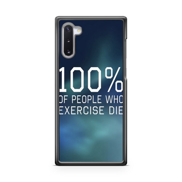 100 Of People Who Exercise Die Samsung Galaxy Note 10 Lite Case Cover