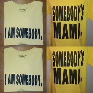 I Am Somebody. I Am Somebody's Mama. Mommy and Me Bundle
