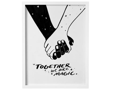 Together We Are Magic - Digital Print