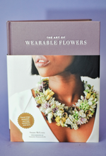 "Load image into Gallery viewer, Sue McCleary's ""The Art or Wearable Flowers"""