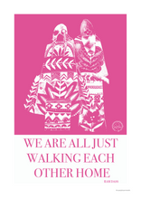 Load image into Gallery viewer, We are all just walking each other home - open edition giclee print