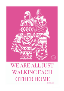 We are all just walking each other home - open edition giclee print