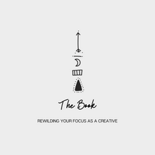 Load image into Gallery viewer, THE BOOK / CREATIVE PLANNER & JOURNAL  - 'REWILDING YOUR FOCUS AS A MODERN CREATIVE'