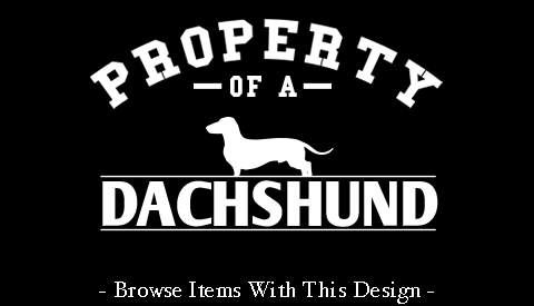 Property of a Dachshund